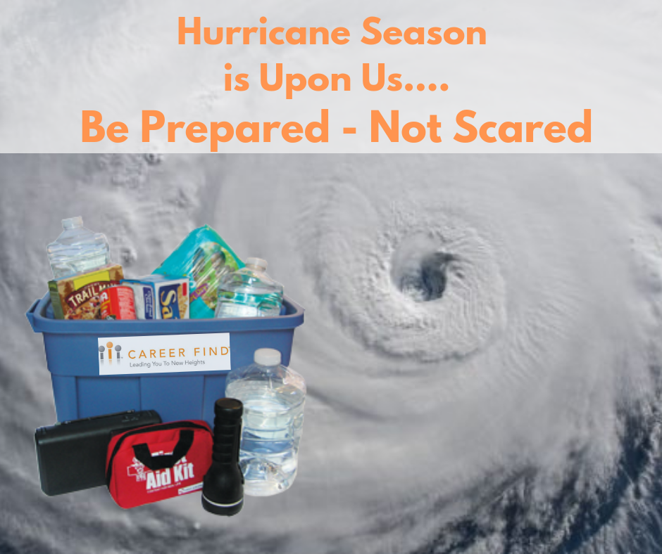 Hurricane Season is here. Be prepared.