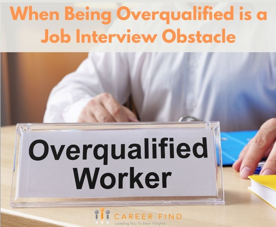 Overqualified is a Job Interview Obstacle